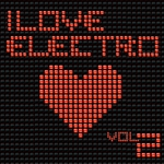 I Love Electro Vol 2 (Banging Electro & House: Tunes Extended Versions Only)