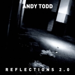 TODD, Andy - Reflections 2 0 (Front Cover)