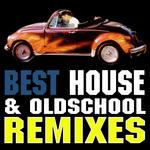 Best House & Oldschool (remixes)