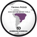 EDR House Music Vol 1