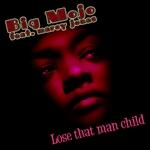 Lose That Man Child