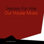 Our House Music