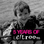5 Years Of Leftroom