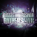 Biggest Hardstyle Anthems Ever