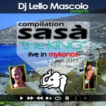 Lello Mascolo Presents Sasa Compilation Summer 2011: The King (Live In Mykonos)