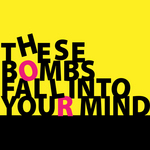 These Bombs Fall Into Your Mind