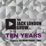 JACK LONDON SHOW, The - Ten Years (remixes EP) (Front Cover)