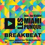 LES MIAMI PUNQUE feat JUZ KIDDIN - Breakbeat (remix EP) (Front Cover)