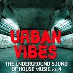 Urban Vibes (The Underground Sound Of House Music Vol 4)