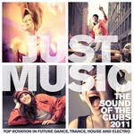 Just Music 2011: The Sound Of The Clubs (Top Rotation In Future Dance Trance House & Electro)