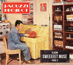 JACUZZI PROJECT - Sweeeeet Muse (Front Cover)