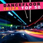 Dancefloor Ibiza Top 50
