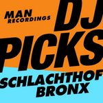 VARIOUS - Man Recordings DJ Picks #1: Schlachthofbronx (Front Cover)