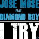 JOSE MOSE feat DIAMOND BOY - I Try (Front Cover)