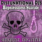 DISFUNKTIONAL DJS - Hopelessness Suicide (Front Cover)