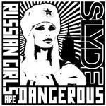 Russian Girls Are Dangerous