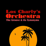LOS CHARLY'S ORCHESTRA - The Groove & Its Synonyms (Back Cover)