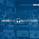 House Music All Night Long: Volume 2