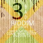 3 Bad Riddim Vol 1