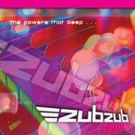 ZUBZUB - The Powers That Beep (Front Cover)