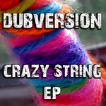 DUBVERSION - Crazy String EP (Front Cover)