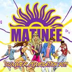 Matinee Summer Compilation 2011