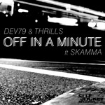 DEV79/THRILLS - Off In A Minute (Front Cover)