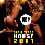 VARIOUS - Strip Tease House 2011 Vol 2 (Front Cover)