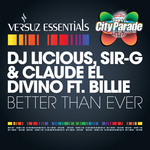 DJ LICIOUS/SIR-G/CLAUDE EL DIVINO feat BILLIE - Better Than Ever (Front Cover)