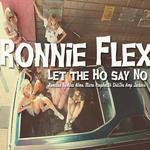 FLEX, Ronnie - Let The Ho Say No (Front Cover)