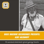 Bass Machine Recordings Presents Azat Agzamoff