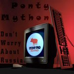 PONTY MYTHON - Don't Worry About Russia EP (Front Cover)