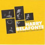 Harry Belafonte: The Complete Belafonte At Carnegie Hall Concert 1959-1960