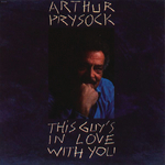 ARTHUR PRYSOCK - This Guy's In Love With You (Front Cover)