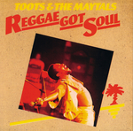 TOOTS & THE MAYTALS - Reggae Got Soul (Front Cover)