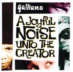 GALLIANO - A Joyful Noise Unto The Creator (Front Cover)