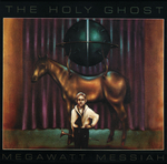THE HOLY GHOST - Megawatt Messiah (Front Cover)