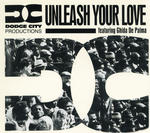 DODGE CITY PRODUCTIONS - Unleash Your Love (Front Cover)