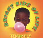 TENOR FLY - Bright Side Of Life (Front Cover)