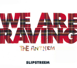 SLIPSTREEM - We Are Raving (Front Cover)