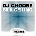 DJ CHOOSE - Silk Ceiling (Front Cover)