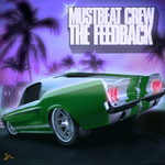 MUSTBEAT CREW - The Feedback (Front Cover)