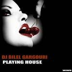 DJ BILEL GARGOURI - Playing House (Front Cover)