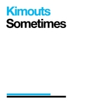 KIMOUTS - Sometimes (Front Cover)