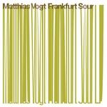 VOGT, Matthias - Frankfurt Sour (Front Cover)