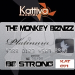 MONKEY BIZNIZZ, The - Be Strong (Front Cover)