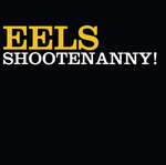 EELS - Shootenanny! (Front Cover)