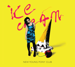 NEW YOUNG PONY CLUB - Ice Cream (Original + Head In My Voice (Demo)) (Front Cover)