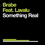 BRABE feat Lavalu - Something Real (Front Cover)