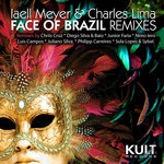 LIMA, Charles & IAELL MEYER - Kult Records Presents Face Of Brazil (remixes) (Front Cover)